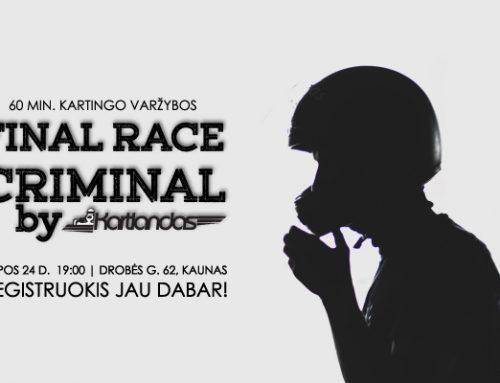 Final Race CRIMINAL | 60 min. kartingo varžybos. REGISTRACIJA